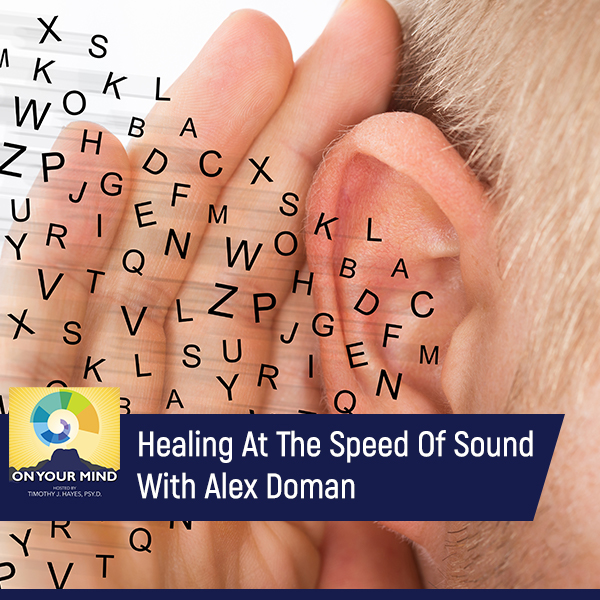 Healing At The Speed Of Sound With Alex Doman