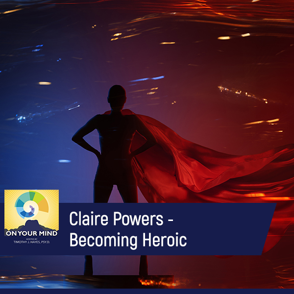 Claire Powers – Becoming Heroic